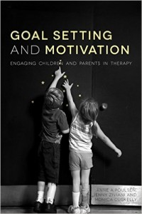 New Book Release: 'Goal Setting and Motivation in Therapy: Engaging Children and Parents'